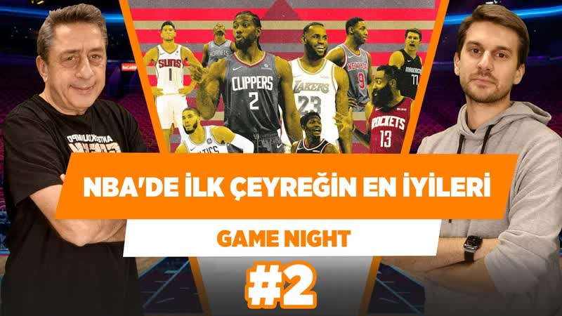 NBA-in normal sezonunda ilk çeyreğin en iyileri! - Murat Murathanoğlu Sinan Aras - Game Night2