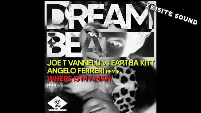 Joe T Vannelli Eartha Kitt Angelo Ferreri Where Is My Man Angelo Ferreri Deep Vocal Mix