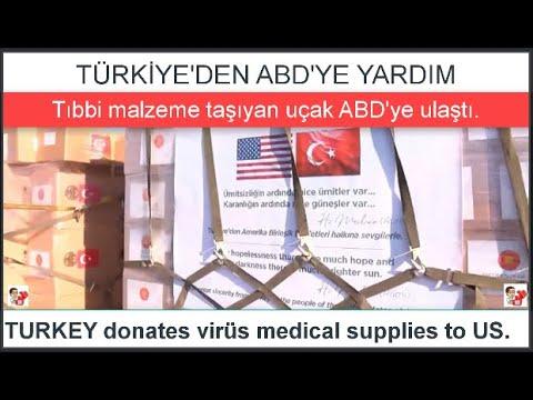 Türkiye'den ABD'ye tıbbi yardım Uçak ABD'ye ulaştı Turkey donates virus medical supplies to US