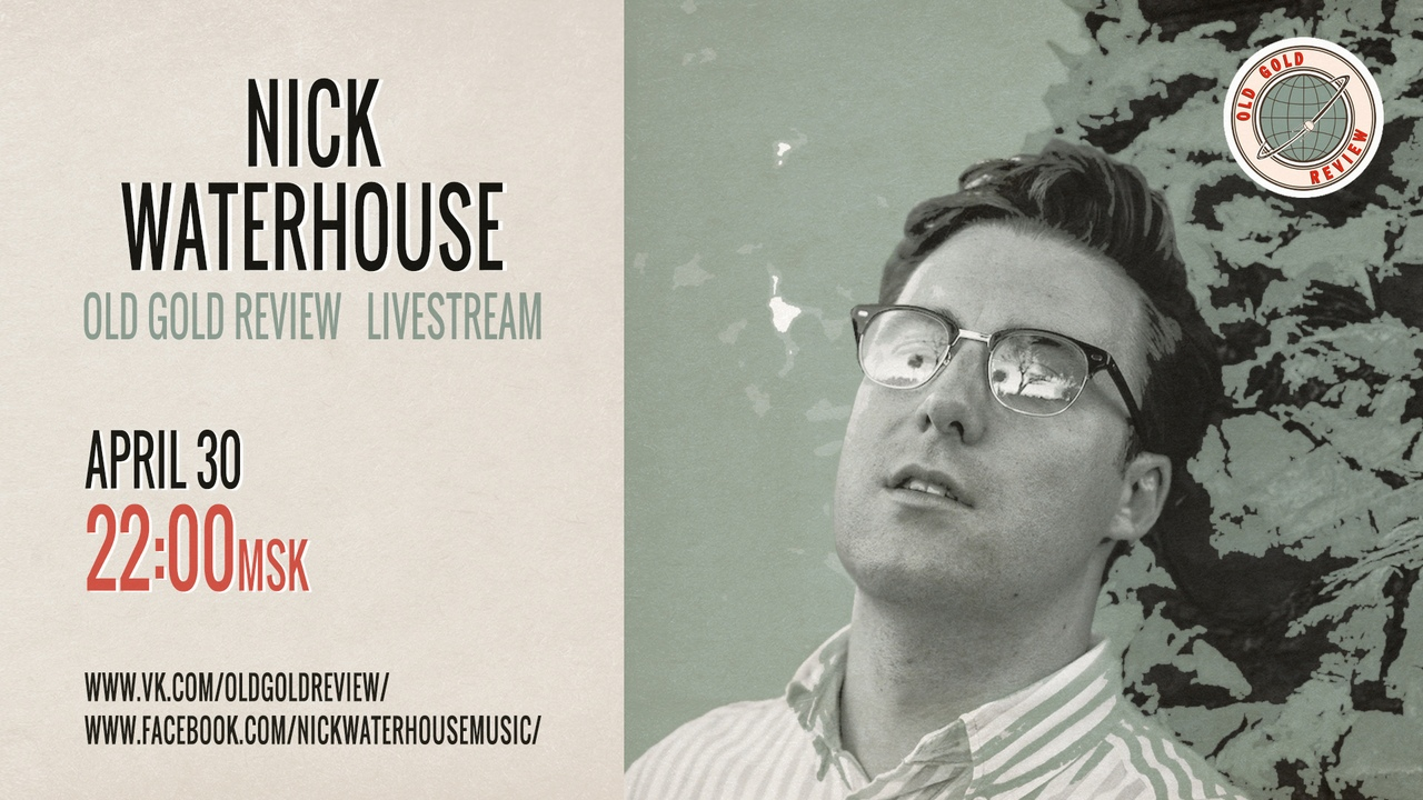 30.04 Old Gold Review представляет! Nick Waterhouse