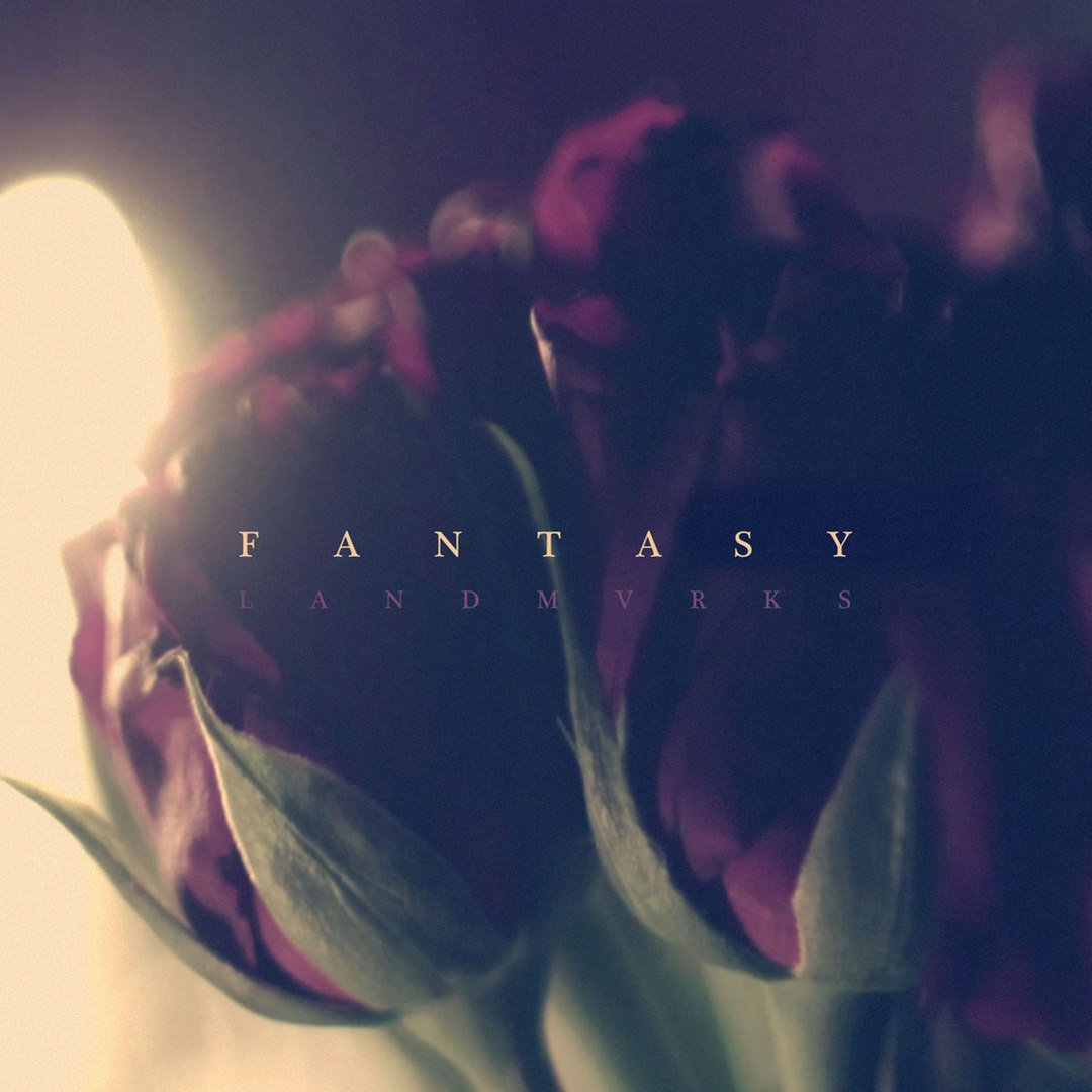 LANDMVRKS - Fantasy [single] (2017)