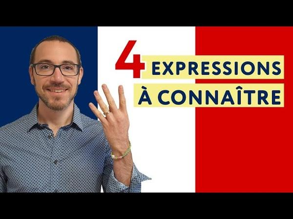 4 expressions à connaître pour parler comme les Français