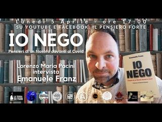 IO NEGO: PENSIERI DI UN FILOSOFO DAVANTI AL COVID - Intervista a Emanuele Franz