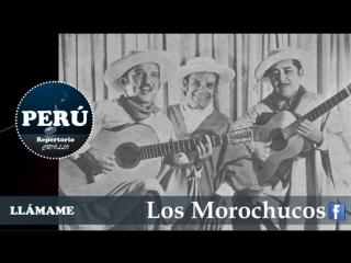 Los Morochucos - Llmame     (Vals -  Msica Criolla )