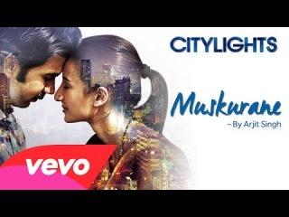 Citylights - Muskurane   Arijit Singh   Rajkumar Rao