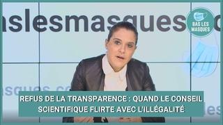 BAS LES MASQUES - Refus de la transparence : quand le conseil scientifique flirte avec l'illégalité