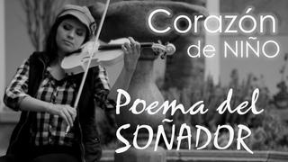 Corazón De Niño ❤ en VIOLÍN!!..Poema del Soñador (Camilo Ponce C.)