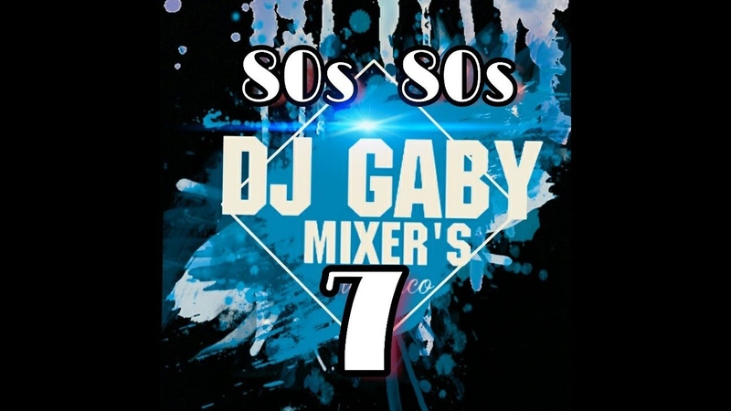80s 80s 7 retro videomix by DJ GABY MIXERS