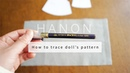 ドールサイズの型紙の写し方チャコパー編 HANON / ハノン