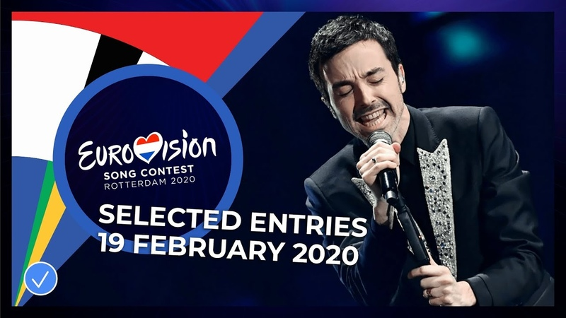 Selected Entries 19 February Eurovision Song Contest 2020