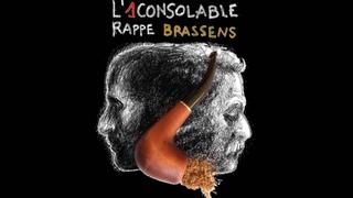 L'1consolable rappe Brassens - La mauvaise réputation