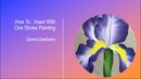 FolkArt One Stroke Relax and Paint With Donna - Irises Donna Dewberry 2020