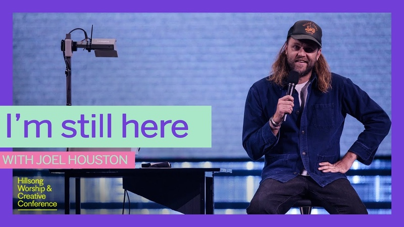 I'm Still Here | Joel Houston | Hillsong Worship Creative Conference 2019