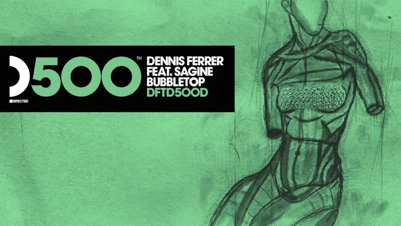 Dennis Ferrer featuring Sagine Bubbletop DFs Bubble Wrapped Mix