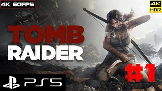 TOMB RAIDER Definitive Edition [4k 60fps HDR] (PS5) #1 - Ларочка Девочка Моя)