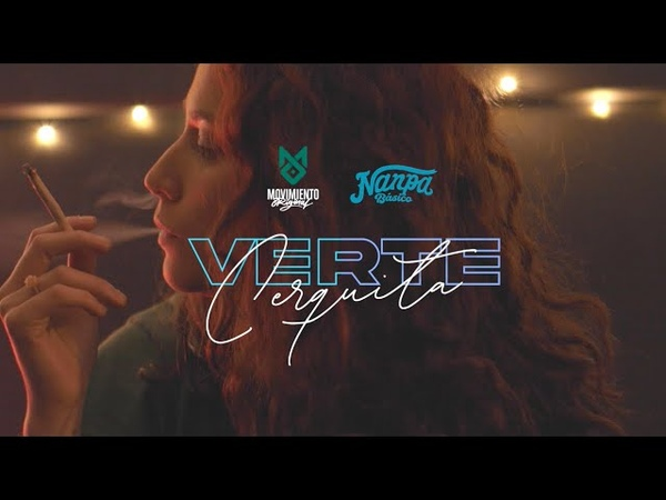 Video Oficial Verte Cerquita Movimiento Original Nanpa Básico