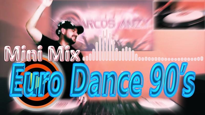 MINI MIX EURO DANCE MUSIC ANOS 90 '22 09 2020' MR MARCOS ANZY'