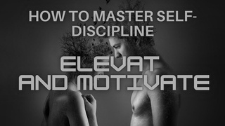 How To Master Self-Discipline