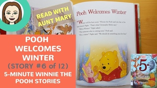 POOH WELCOMES WINTER (Story #6 of 12) from 5 MINUTE WINNIE THE POOH STORIES read aloud video