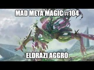Eldrazi Aggro \ Mad Meta Magic #104