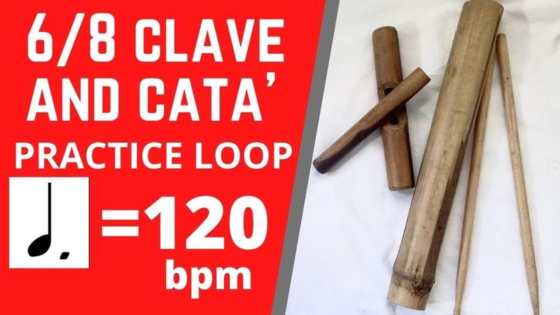 6 8 CLAVE w CATA' ♩ = 120 bpm PRACTICE LOOP PLAY ALONG Rumba