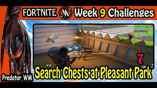 Search Chests at Pleasant Park / Week 9 Challenges / Season 3 Chapter 2 / Fortnite BR