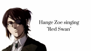 Hange Zoe singing Red Swan || impression by: gracieaiko on Tiktok|| sunshine. .yoones
