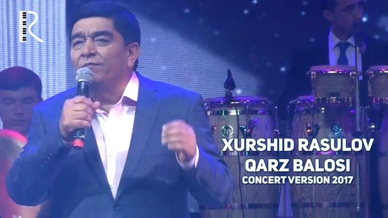 Xurshid Rasulov - Qarz balosi | Хуршид Расулов - Карз балоси (concert version 2017)