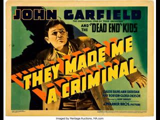 They Made Me a Criminal (1939)  John Garfield, Claude Rains, The Dead End Kids
