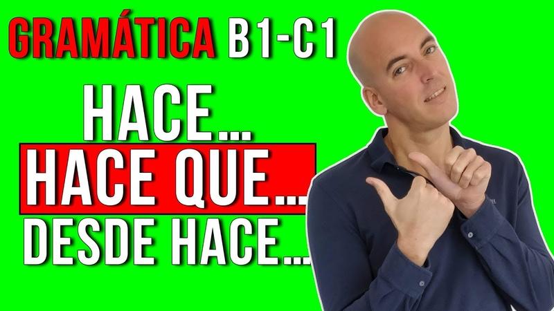 HACE HACE QUE y DESDE HACE I Gramática española