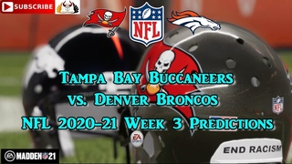 Tampa Bay Buccaneers vs. Denver Broncos | NFL 2020-21 Week 3 | Predictions Madden NFL 21