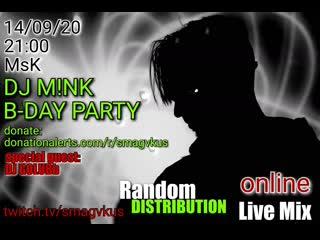 DJ M!NK B-DAY PARTY Random Distribution ONLINE LIVE MIX‼