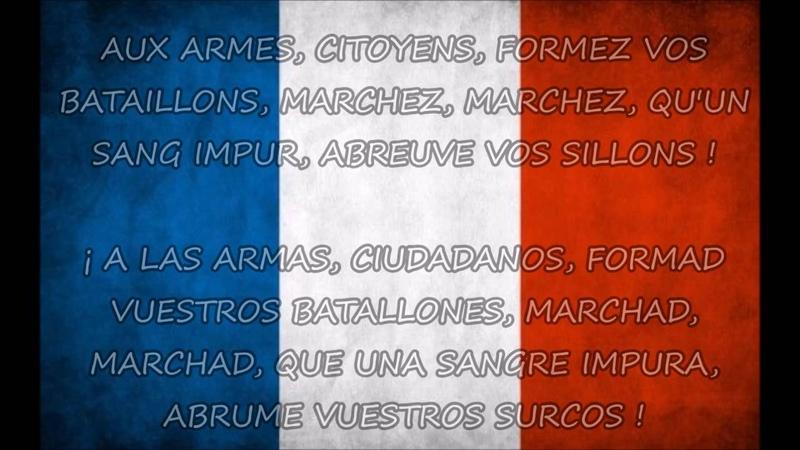 Himno de Francia LA MARSELLESA Letra en francés y en español LA MARSEILLAISE