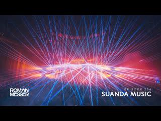 Roman Messer - Suanda Music 256 (The Best Of Suanda 2020) [#SUANDA]