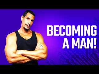 The Process For Becoming a Man