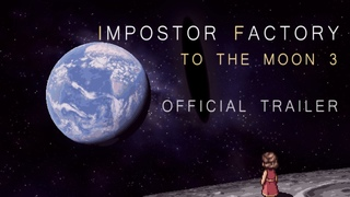 Impostor Factory (To the Moon 3) - Official Trailer