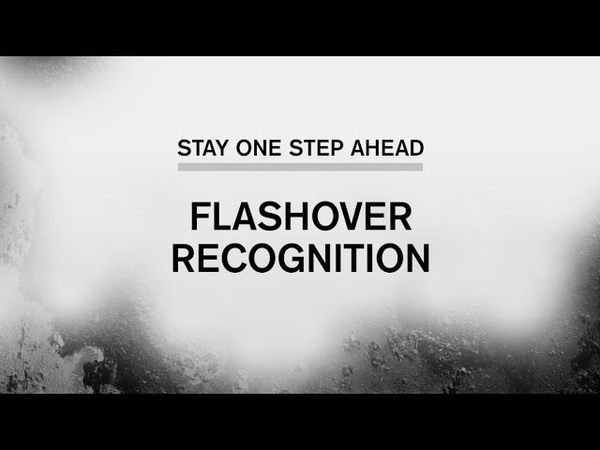Stay One Step Ahead Recognizing Flashover Signs and Symptoms (Part 4 of 5)