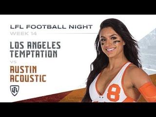 LFL   2019 SEASON   WEEK 14   LOS ANGELES TEMPTATION vs AUSTIN ACOUSTIC