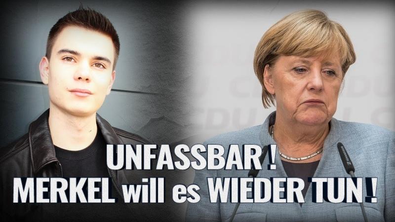 UNFASSBAR MERKEL will es WIEDER TUN
