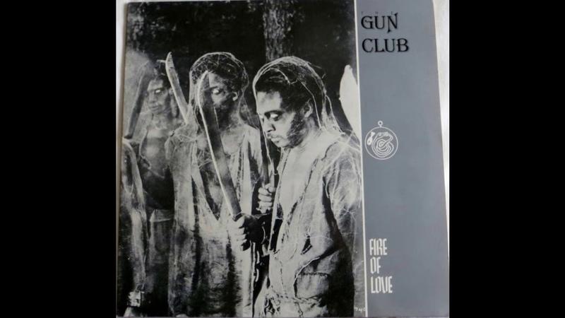 The Gun Club (Jeffrey Lee Pierce) - Fire of Love 1981 (Full Original Vinyl)