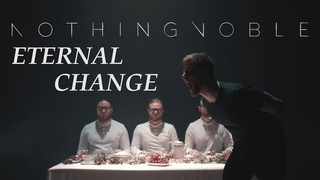 Nothing Noble - Eternal Change (Official Music Video)
