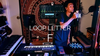 #LoopLetter F: FIRE 🔥(Live Looping)