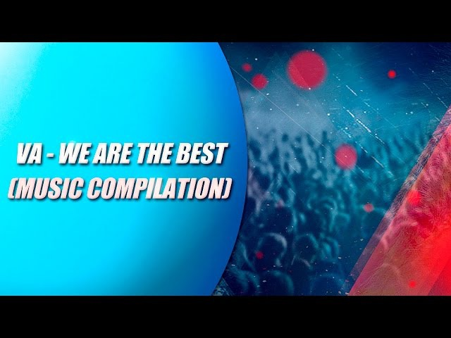 VA - We Are The Best (Promo Preview) EDM, Big Room, Electro House, Melborn Bounce, Trap