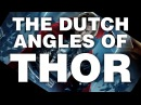 The Dutch Angles of THOR