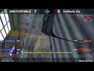 Stream cs 1.6 // UNSTOPPABLE -vs- ImPeria zla // Show-Match @ by kn1fe
