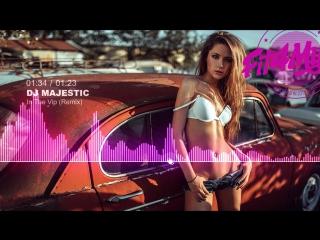 DJ Majestic - In The Vip (Remix) Dance