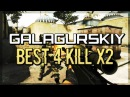 Galagurskiy | Best 4 Kills x2 | CS:GO