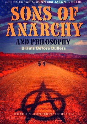 Sons of Anarchy and Philosophy Brains Before Bullets