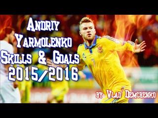 Andriy Yarmolenko - Skills & Goals 2015/16 | 1080p HD | by VladDemchenko