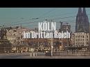 Köln 1939-1945 - Köln im Krieg: Teil 3 - Doku Reihe - Köln im Dritten Reich (NS-Zeit)